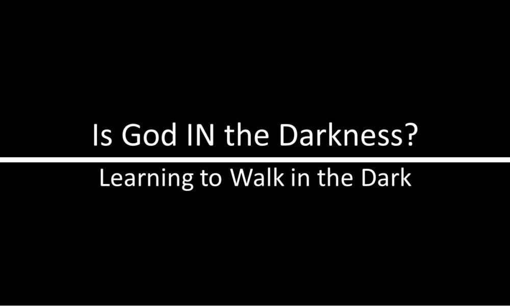 """07-02-2017 """"Is God IN the Darkness"""" Phyllis Campbell"""