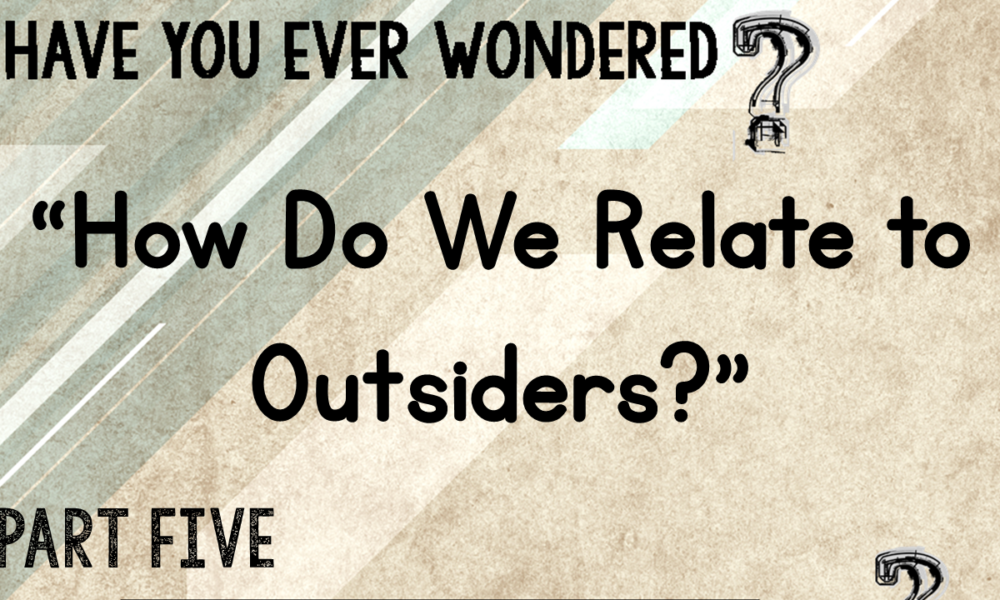 "5-6-2018 ""How Do We Relate to Outsiders"" Rev. Jonathan Hart"